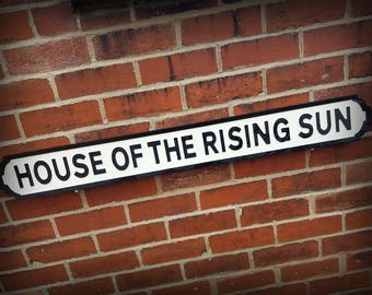 The Animals Inspired House Of The Rising Sun Faux Cast Iron Street Sign