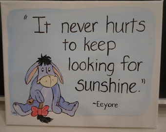 Eeyore painting Eeyore art Winnie the Pooh quote art Eeyore quote sunshine child's room decor encouragement inspiration 8x10 stretch canvas
