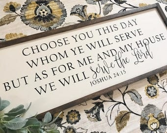 Choose you this day...we will serve the Lord 14x36 / hand painted / wood sign / farmhouse style / rustic