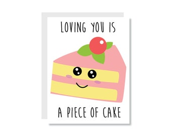 Loving You is a Piece of Cake Greeting Card - Just a Note, Friend, Anniversary, Marriage