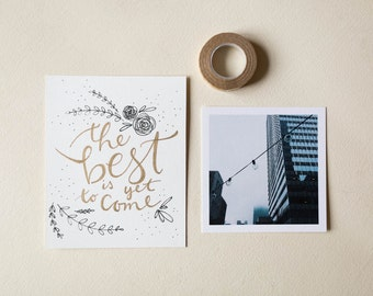 The Best Is Yet To Come - Hand Lettered Print, Photo & Tape