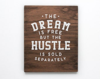 The Dream is Free  Wooden Wall Art. Inspirational Quote. 8 X 10 Wooden Sign. Rustic Sign. Home Wall Decor. Gift. Wall Hanging.