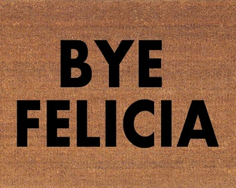 "Bye Felicia Door Mat - Coir Doormat Rug - 2' x 2' 11"" (24 Inches x 35 Inches) - Welcome Mat - Housewarming Gift"
