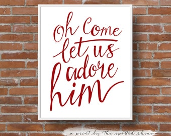 """Instant Download 8x10 and 11x14 """"Oh Come Let Us Adore Him"""" Calligraphy Portrait Print JPEG in Red."""
