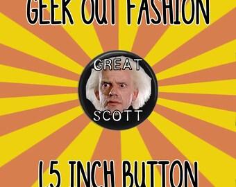 Great Scott 1.5 Inch Button
