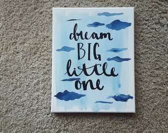 Dream Big Little One Canvas Quote Art Wall Hanging Baby Boy Baby Girl Nursery Decor Watercolor Clouds Quote Decor Art Baby Shower Gift