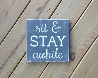 Sit and Stay Awhile Sign - Adirondack Decor - Cabin Decor - Mountain Decor - Lake Decor - Wood Sign - Living Room - Mud Room - Welcome Sign