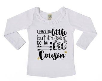 I may be little but I'm going to be a Big Cousin - Big Cousin Announcement - Future Big Cousin - Big Cousin Shirts - Ruffle Collar shirts