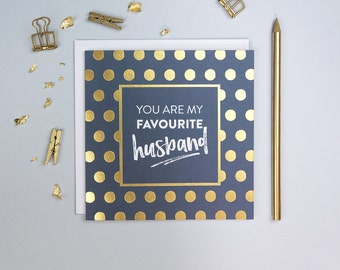Funny Anniversary Card For Husband - Husband Birthday Card - Love Card For Husband - First Anniversary Card - Favourite Husband - Gold Foil
