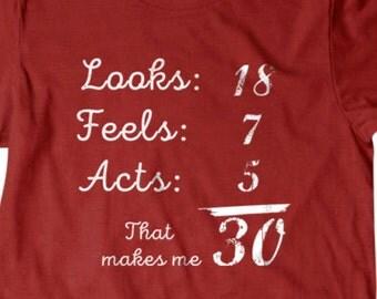 30th birthday T-shirt, 30 year old t shirt, Funny T shirt, gifts for dad,  shirt, boyfriend, husband