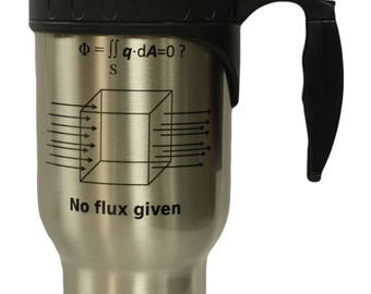 No Flux Given Funny Science Physics Hot/ Cold Travel Mug