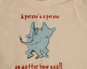 A person's a person no matter how small // horton hears a who // dr seuss day