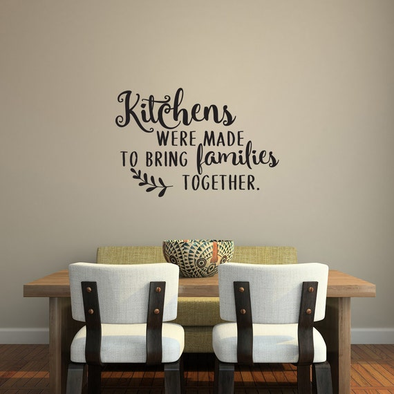 A Kitchen That Brings It All Together In Blackburn: Kitchens Were Made To Bring Families Together Vinyl Wall Decal