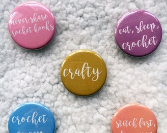 "1.25"" Crochet Humor Pins - Crochet Pinback Buttons - Crochet Badges - Gift for Crocheters - Gift for Crafters - Crafty Pin - Gift for Makers"