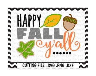 Happy Fall Yall Svg ,Autumn clipart, Fall Svg, Svg-Png-Dxf-Fcm, Cut Files For Silhouette Cameo/ Cricut, Svg Download.