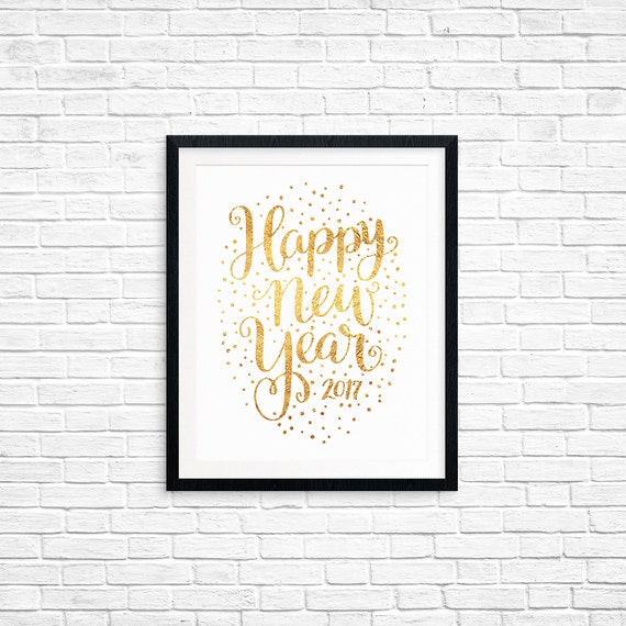 Printable Art, Happy New Year 2017, Holiday Quote, New Years Eve Print, Hand Lettered Quote, Digital Download Print, Quote Printables