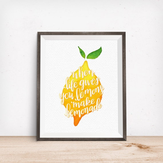 Printable Art, When Life Gives You Lemons Make Lemonade, Inspirational Quote, Watercolor Print, Hand Lettered Quote, Digital Download Print