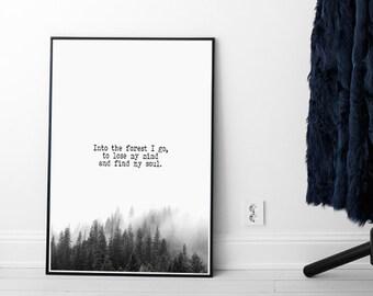 Into the forest I go, to lose my mind and find my soul. Printable Artwork, Forest Art, Nature Prints, Art Prints, Landscape, Fog Art