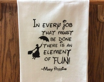 "Kitchen towel: Mary Poppins ""in every job that must be done there is an element of fun"" generous 30 x 30 screen printed kitchen towel"
