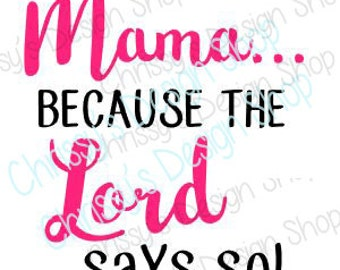 Mama SVG / inspirational SVG / mama quote svg / quotes cut files / bible verse svg / religious quote svg / vinyl crafts / mama clip art
