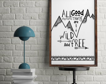 All Good Things are Wild and Free Boho Mountains Arrows Monochrome Kids Room Wall Art Nursery Print