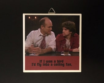 That 70s Show Wall Art - Fly Into a Ceiling Fan