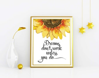 Printable art Inspirational quote Watercolor sunflower decor Floral art print Typography art Dreams don't work unless you do Downloadable
