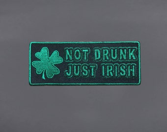 Not Drunk Just Irish Patch