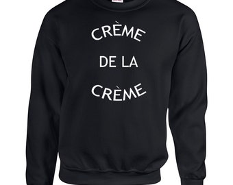 Creme De La Creme cali west coast hippy hipster college party vintage retro - Apparel Clothing - Crew Sweatshirt - Sweatshirt - 440
