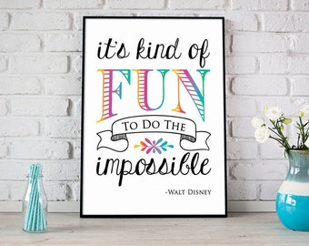 It's Kind Of Fun To Do The Impossible Print, Digital Print, Instant Download, Inspirational Quote, Disney Quote, Children Print - (D022)
