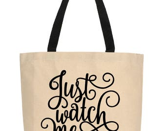 Just Watch Me Tote, Canvas Tote