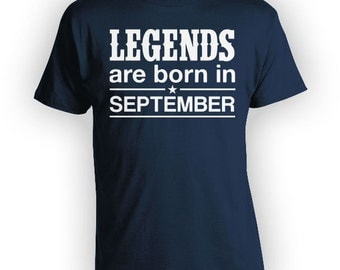 Custom Birthday T Shirt Bday Present September Birthday Gift Personalized TShirt B Day Legends Are Born In September Mens Ladies Tee - BG278