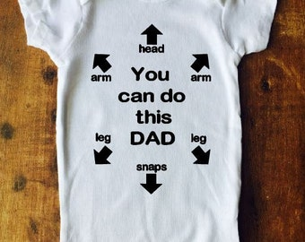 You Can Do This Dad ~ Short or Long Sleeve Baby Onesie