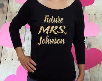 Valentines gift, fiance gift, engaged gift, fiance shirt, future mrs shirt, custom last name, engagement proposal, engaged shirt, fiance