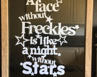 A face without freckles is like a night without stars