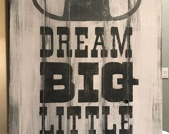 "15"" x 20"" custom dream big cowboy sign"