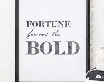 Fortune Favors the Bold, Printable Art, Prints, Inspirational Quotes, Motivational Quotes, Printable Quote, Wall Prints