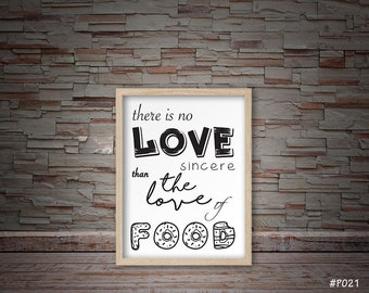 kitchen wall decor, kitchen prints, there is no love sincere than the love of food, minimalist print, typography print #P021
