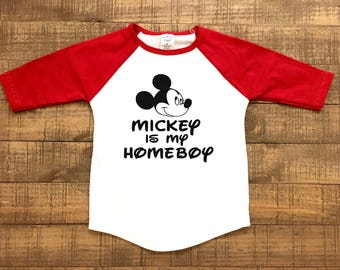 Toddler mickey mouse shirt - toddler disney shirt - disney shirt - disney raglan - disney baseball shirt - mickey is my homeboy shirt