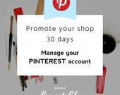Manage your PINTEREST account. Promote your shop on PINTEREST for 1 month