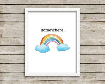 Somewhere Over the Rainbow Print-Somewhere Print-Rainbow Print-Funny Rainbow Print-Printable Rainbow-Instant Download-Girl Wall Art Decor