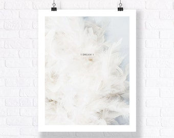 Dream - Snow White Feathers. Artistic Print.