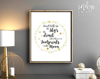 Don't Tell Me the Sky's the Limit When There are Footprints on the Moon Quote | Teenager Prints | Printable Art | Dorm Décor | Encouragement