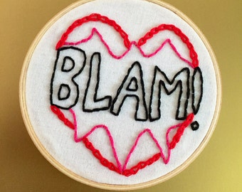 Blam! (Crazy Ex Girlfriend inspired) Hand Embroidered Design Hoop Art
