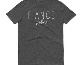 Fiance Vibes Shirt - Wife to Be, Engagement Shirt, Just Engaged