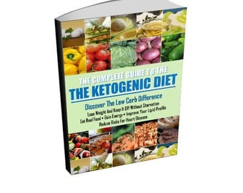 The Complete Guide To The Ketogenic Diet - Keto Diet and Nutrition Ebook