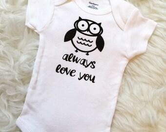 Owl Always Love You Onesie, Custom onesie, baby shower, baby gift, owl onesie