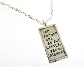 And Though She Be But Little She Is Fierce, hand stamped sterling silver Shakespeare quote necklace by Kathryn Riechert