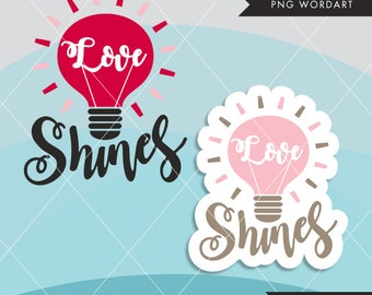 Valentine Clipart. Valentine's Day Word Art. Love Shines Wording. Valentine graphics, Calligraphy wording, holiday clipart. Light Bulb love
