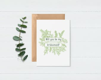 Be My Bridesmaid Card - Floral Bridesmaid Card - Wedding Party Invitation - Will You Be My Bridesmaid - Greenery Theme - Bridesmaid Proposal